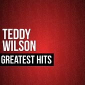 Teddy Wilson Greatest Hits by Teddy Wilson