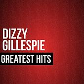 Dizzy Gillespie Greatest Hits by Dizzy Gillespie