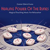 Healing Power of the Runes: Magical Touching Music for Relaxation by Gomer Edwin Evans
