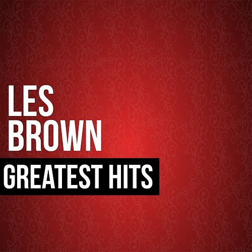 Les Brown Greatest Hits by Les Brown