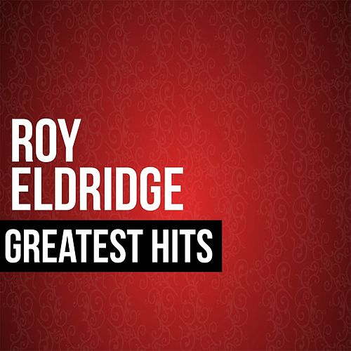 Roy Eldridge Greatest Hits by Roy Eldridge