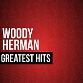 Woody Herman Greatest Hits by Woody Herman