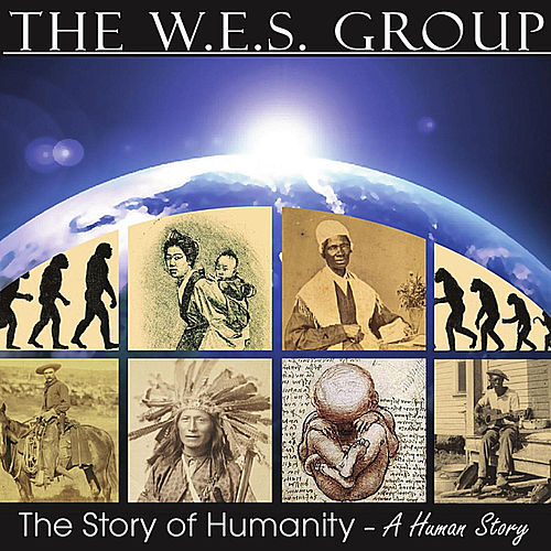 The Story of Humanity - A Human Story by The W.E.S. Group
