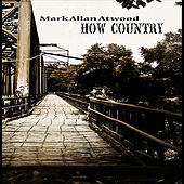 How Country by Mark Allan Atwood