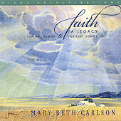 Faith...Psalms, Hymns and Spiritual Songs by Mary Beth Carlson