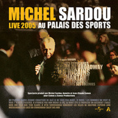 Live 2005 Au Palais Des Sports by Michel Sardou