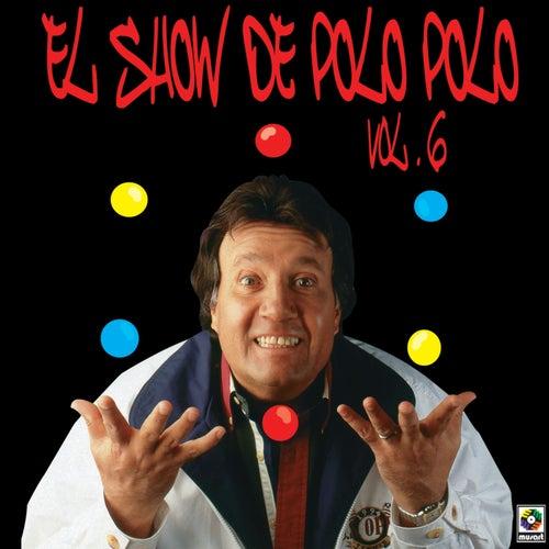 El Show De Polo Polo Vol. VI by Polo Polo