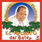 El Negrito Del Batey by Alberto Beltran