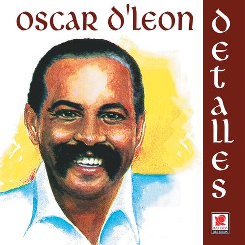 Detalles by Oscar D'Leon
