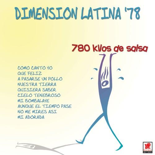 Dimension Latina '78 780 Kilos De Salsa by Dimension Latina