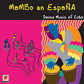 Mambo En España by Dance Music Of Cuba