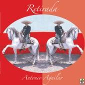 Retirada by Antonio Aguilar