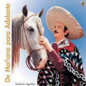 De Mañana Para Adelante by Antonio Aguilar