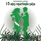 10 Años Repartiendo Salsa by Dimension Latina