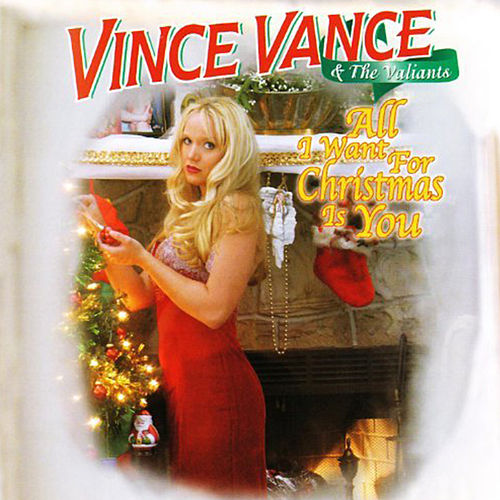 All I Want For Christmas Is You by Vince Vance & The Valiants