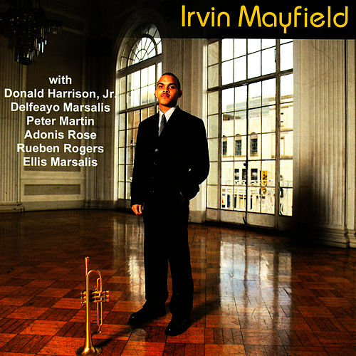 Irvin Mayfield by Irvin Mayfield