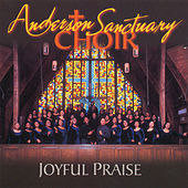 Joyful Praise by Anderson Sanctuary Choir