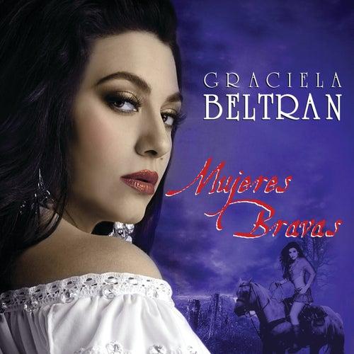 Mujeres Bravas by Graciela Beltrán