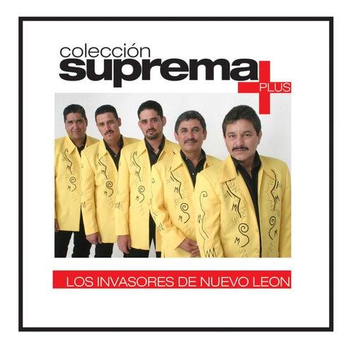 Colección suprema Plus - Los Invasores De Nuevo León by Los Invasores De Nuevo Leon