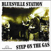 Step On the Gas by Bluesville Station
