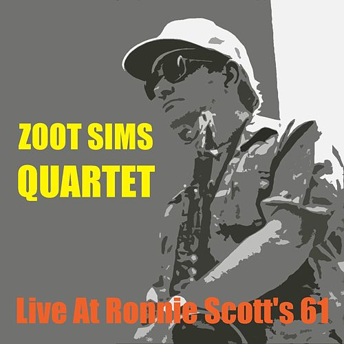 Live at Ronnie Scott's 61 by Zoot Sims