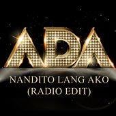 Nandito Lang Ako (Radio Edit) - Single by Ada