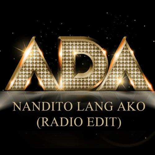Nandito Lang Ako (Radio Edit) - Single by Ada