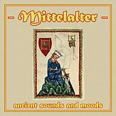 Mittelalter - Ancient Sounds and Moods by Mittelalter Sound Orchester