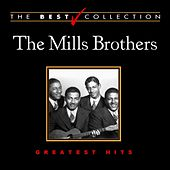 The Best Collection: The Mills Brothers by The Mills Brothers