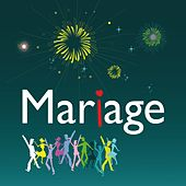 Mariage (Réussir sa fête de mariage) by Various Artists