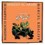 Ahmad Al Arabi by Marcel Khalife