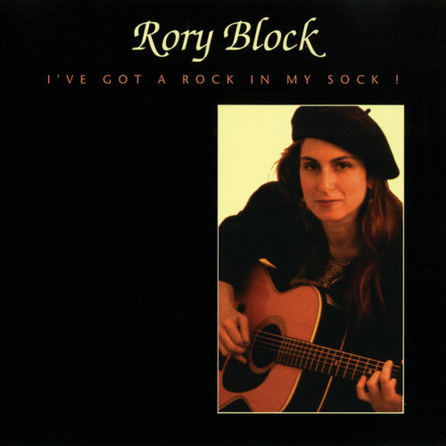 I've Got A Rock In My Sock! by Rory Block