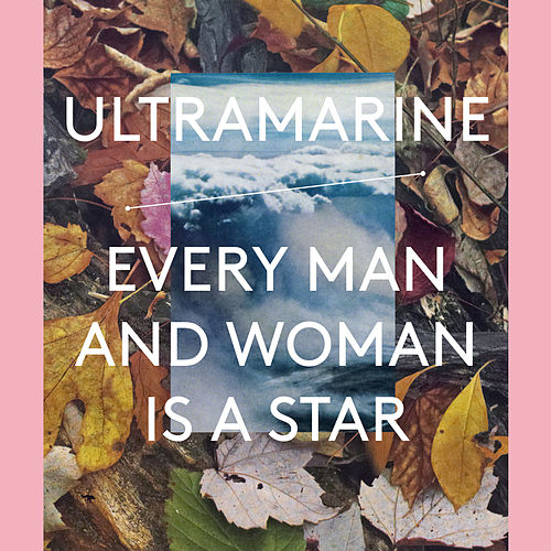 Every Man And Woman Is A Star by Ultramarine