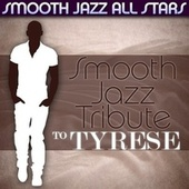 Smooth Jazz Tribute to Tyrese by Smooth Jazz Allstars