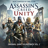 Assassin's Creed Unity, Vol. 1 (Original Game Soundtrack) by Chris Tilton