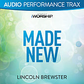 Made New (Audio Performance Trax) by Lincoln Brewster