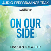 On Our Side (Audio Performance Trax) by Lincoln Brewster