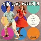 Pretty Music For Pretty People by The Dead Milkmen