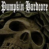 Pumpkin Hardcore by Various Artists
