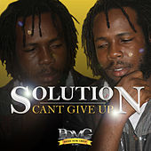 Can't Give Up - Single by The Solution