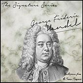 The Signature Series: George Frideric Handel (Masterpieces from the Genius Composer) by Various Artists
