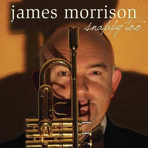 Snappy Too by James Morrison (Jazz)