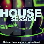 House Session (Unique Journey Into House Music) by Various Artists