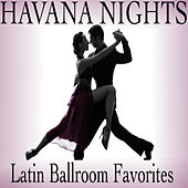 Havana Nights: Latin Ballroom Favorites by Various Artists