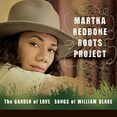 The Garden of Love - Songs of William Blake by Martha Redbone Roots Project