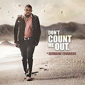Dont Count Me Out by Jermaine Edwards