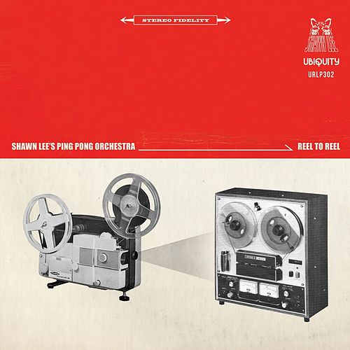 Reel to Reel by Shawn Lee's Ping Pong Orchestra