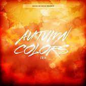 Autumn Colors 2014 by Various Artists