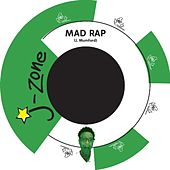 Mad Rap by J-Zone