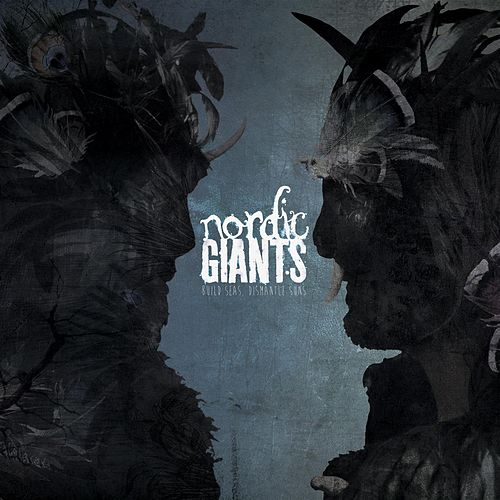 Build Seas, Dismantle Suns (EPs) by Nordic Giants